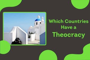 Which Countries Have a Theocracy