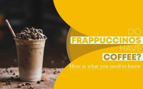 Do Frappuccinos have Coffee