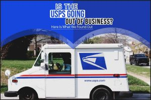 Is The USPS Going out of Business