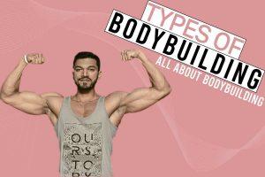 Types Of Bodybuilding