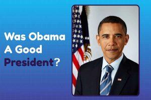 Was Obama A Good President