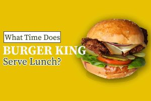 What time does burger king serve lunch
