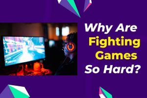 Why Are Fighting Games So Hard