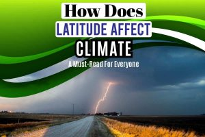 How Does Latitude Affect Climate